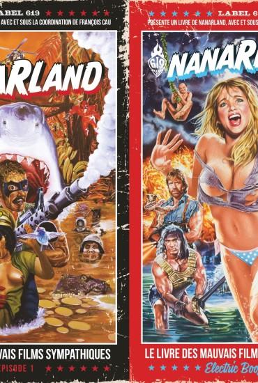 Nanarland - Le livre des mauvais films sympathiques 1 & 2