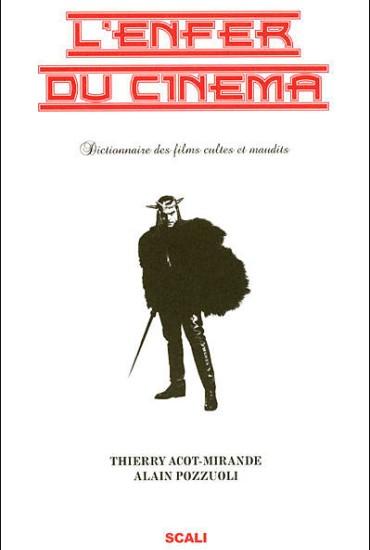 L'Enfer du cinéma 1 : Dictionnaire des films cultes et maudits