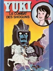 YUKI, LE COMBAT DES SHOGUNS
