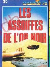 LES ASSOIFFÉS DE L'OR NOIR