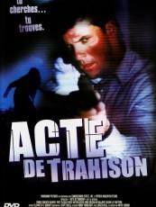 ACTE DE TRAHISON / LA CIBLE TÉMOIN