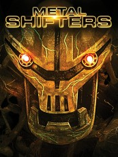 METAL MONSTER / IRON INVADER / METAL SHIFTERS