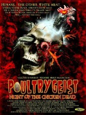POULTRYGEIST, NIGHT OF THE CHICKEN DEAD