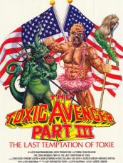 THE TOXIC AVENGER 3, THE LAST TEMPTATION OF TOXIE