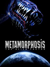 METAMORPHOSIS, THE ALIEN FACTOR
