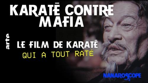 Nanaroscope - Saison 2 Episode 6 : Karate versus Mafia