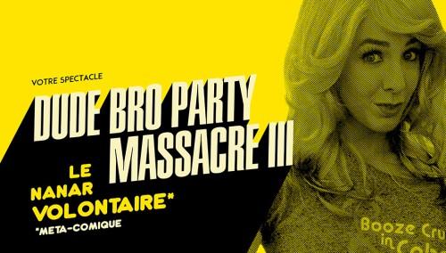Nanaroscope - Saison 1 Episode 10 : Dude Bro Party Massacre III