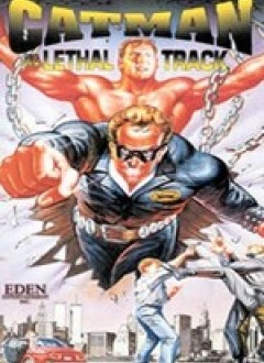 Catman in Lethal Track
